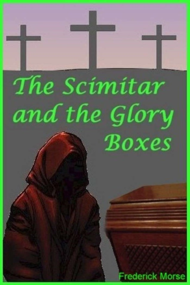 The Scimitar and the Glory Boxes Cover image
